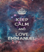 KEEP CALM AND LOVE EMMANUEL - Personalised Poster A4 size