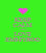KEEP CALM AND LOVE EMMYBOO - Personalised Poster A4 size