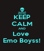 KEEP CALM AND Love  Emo Boyss! - Personalised Poster A4 size