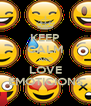 KEEP CALM AND LOVE EMOTICIONS - Personalised Poster A4 size