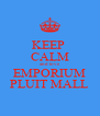 KEEP  CALM and love EMPORIUM PLUIT MALL - Personalised Poster A4 size