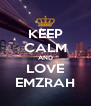 KEEP CALM AND LOVE EMZRAH - Personalised Poster A4 size
