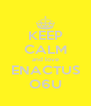 KEEP CALM and love ENACTUS O6U - Personalised Poster A4 size