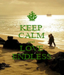 KEEP  CALM and LOVE ENDLESS - Personalised Poster A4 size