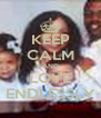 KEEP CALM AND LOVE ENDLESSLY - Personalised Poster A4 size