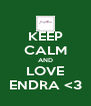 KEEP CALM AND LOVE ENDRA <3 - Personalised Poster A4 size