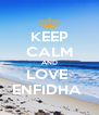 KEEP CALM AND LOVE  ENFIDHA  - Personalised Poster A4 size