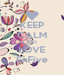 KEEP CALM AND LOVE EnFive - Personalised Poster A4 size