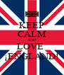KEEP CALM AND LOVE  ¡ENGLAND! - Personalised Poster A4 size