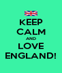 KEEP CALM AND LOVE ENGLAND! - Personalised Poster A4 size