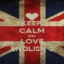 KEEP CALM AND LOVE ENGLISH 2 - Personalised Poster A4 size