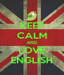 KEEP CALM AND LOVE ENGLISH - Personalised Poster A4 size