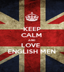 KEEP CALM AND LOVE  ENGLISH MEN - Personalised Poster A4 size