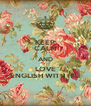 KEEP CALM AND LOVE ENGLISH WITH HILI - Personalised Poster A4 size