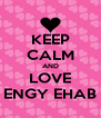 KEEP CALM AND LOVE ENGY EHAB - Personalised Poster A4 size