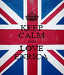 KEEP CALM AND LOVE ENRICA  - Personalised Poster A4 size