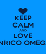 KEEP CALM AND LOVE ENRICO OMEGA - Personalised Poster A4 size