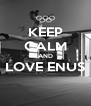 KEEP CALM AND LOVE ENUS  - Personalised Poster A4 size