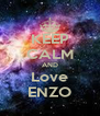 KEEP CALM AND Love ENZO - Personalised Poster A4 size