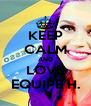 KEEP CALM AND LOVE EQUIPE H. - Personalised Poster A4 size