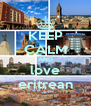 KEEP CALM AND love eritrean - Personalised Poster A4 size