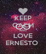 KEEP CALM AND LOVE ERNESTO  - Personalised Poster A4 size