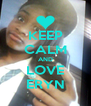 KEEP CALM AND LOVE ERYN - Personalised Poster A4 size