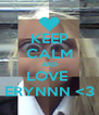 KEEP CALM AND LOVE  ERYNNN <3 - Personalised Poster A4 size