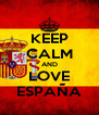 KEEP CALM AND LOVE ESPAÑA - Personalised Poster A4 size