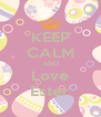KEEP CALM AND Love Ester - Personalised Poster A4 size