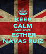 KEEP CALM AND LOVE  ESTHER NAVAS RUIZ - Personalised Poster A4 size