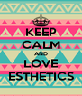 KEEP CALM AND LOVE ESTHETICS - Personalised Poster A4 size
