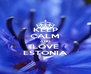 KEEP CALM AND LOVE ESTONIA - Personalised Poster A4 size