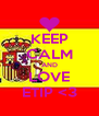 KEEP CALM AND LOVE ETIP <3 - Personalised Poster A4 size
