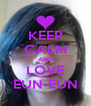 KEEP CALM AND LOVE EUN-EUN - Personalised Poster A4 size