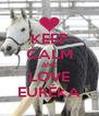 KEEP CALM AND LOVE EURÉKA - Personalised Poster A4 size