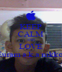 KEEP CALM AND LOVE Euram a.k.a nikko  - Personalised Poster A4 size