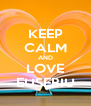 KEEP CALM AND LOVE EUSEBIU - Personalised Poster A4 size