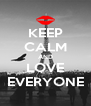 KEEP CALM AND LOVE EVERYONE - Personalised Poster A4 size