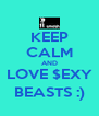 KEEP CALM AND LOVE $EXY BEASTS :) - Personalised Poster A4 size