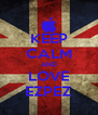 KEEP CALM AND LOVE EZPEZ - Personalised Poster A4 size