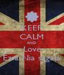 KEEP CALM AND Love Ezra Nia sagala - Personalised Poster A4 size