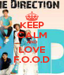 KEEP CALM AND LOVE F.O.O.D - Personalised Poster A4 size