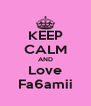 KEEP CALM AND Love Fa6amii - Personalised Poster A4 size