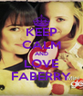 KEEP CALM AND LOVE FABERRY - Personalised Poster A4 size