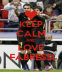 KEEP CALM AND LOVE  FABRESSI - Personalised Poster A4 size