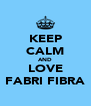 KEEP CALM AND LOVE FABRI FIBRA - Personalised Poster A4 size