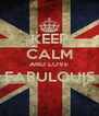 KEEP CALM AND LOVE FABULOUIS  - Personalised Poster A4 size