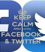 KEEP CALM AND LOVE FACEBOOK  & TWITTER - Personalised Poster A4 size
