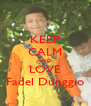 KEEP CALM AND LOVE Fadel Dunggio - Personalised Poster A4 size